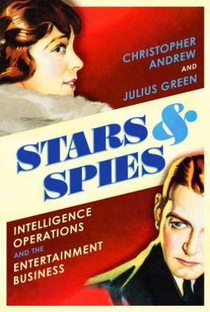 Stars And Spies by Chris Andrew & Julius Green