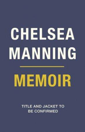 Chelsea Manning 2020 Memoir by Chelsea Manning