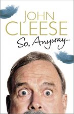 So, Anyway by John Cleese