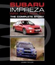 Subaru Impreza WRX and WRX STI The Complete Story