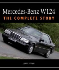 MercedesBenz W124 The Complete Story