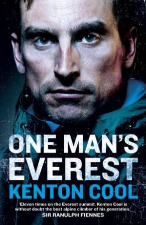 One Mans Everest: The Autobiography of Kenton Cool by Kenton Cool