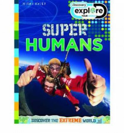 Discover Explore: Super Humans