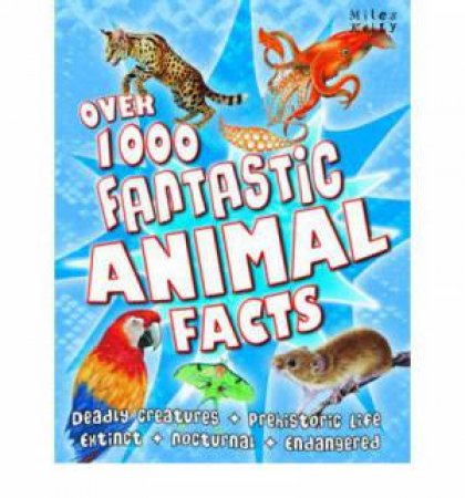 Miles Kelly 512: Over 1000 Fantastic Animal Facts