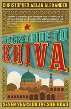 Carpet Ride To Khiva