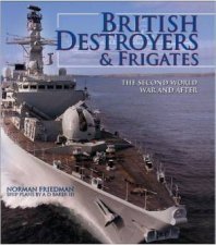 British Destroyers and Frigates The Second World War and After