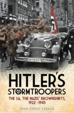 Hitlers Stormtroopers  The SA the Nazis Brownshirts 1922  1945