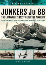 Junkers Ju 88 the Luftwaffes Most Versatile Aircraft