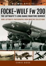 FockeWulf Fw 200 the Luftwaffes Long Range Maritime Bomber