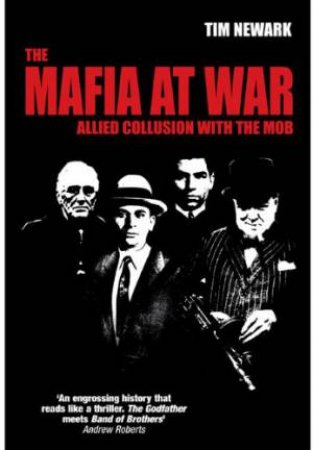 Mafia at War: Allied Collusion With the Mob