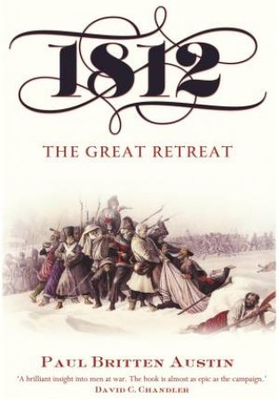 1812: The Great Retreat by AUSTIN PAUL