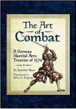 Art of Combat A German Martial Arts Treatsie of 1570