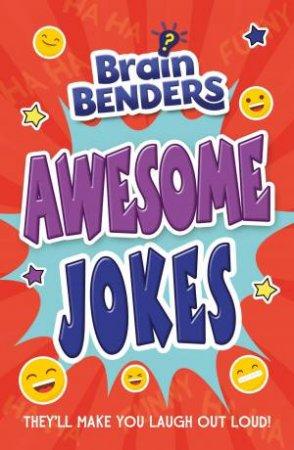 Brainbenders: Awesome Jokes by Lisa Regan
