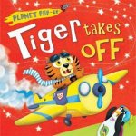 Planet Pop-Up: Tiger Takes Off by Various