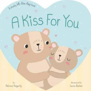 A Kiss For You by Patricia Hegarty & Laura Barker