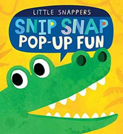 Little Snappers: Snip Snap Pop-up
