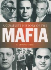 A Complete History of the Mafia by Jo Durden Smith