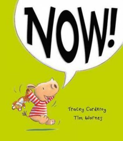 Now! by Tracey Corderoy