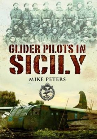Glider Pilots in Sicily by PETERS MIKE