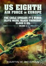 US Eighth Air Force in Europe Black Thursday Blood and Oil