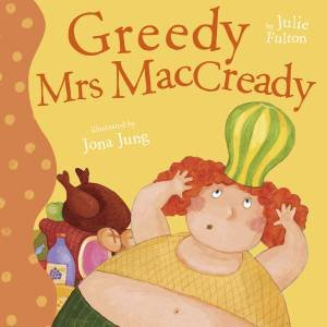 Greedy Mrs MacCready by Julie Fulton