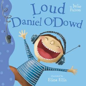 Loud Daniel O'Dowd by Julie Fulton