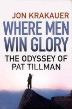 Where Men Win Glory The Odyssey of Pat Tillman