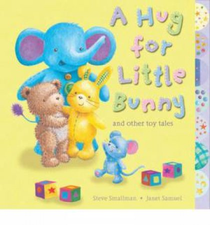 A Hug for Little Bunny and Other Toy Tales by Various