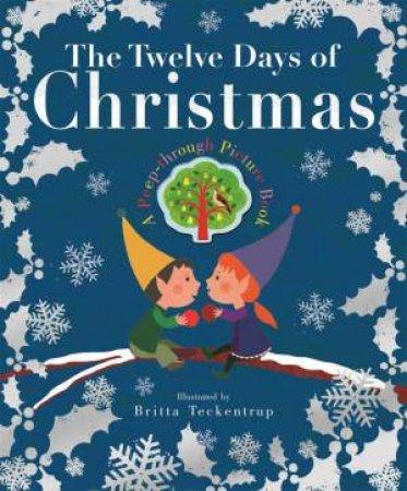 Britta Teckentrup: Twelve Days Of Christmas by Britta Teckentrup