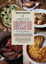 French Brasserie Cookbook The Heart of French Home Cooking