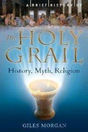 The Holy Grail: History, Myth, Religion