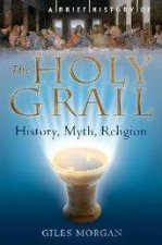 The Holy Grail: History, Myth, Religion by Various