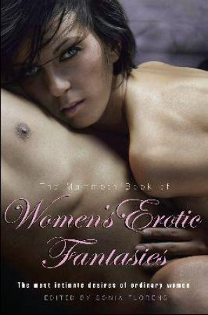 Mammoth Book of Women's Erotic Fantasies by Sonia Florens