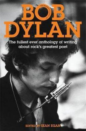 The Mammoth Book of Bob Dylan by Sean Egan