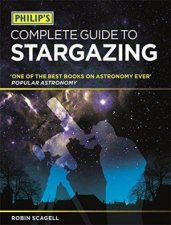 Complete Guide To Stargazing by Robin Scagell