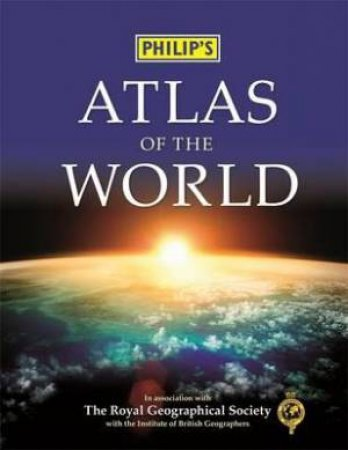 Philip's Atlas of The World by Various