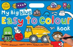 My Big Blue Easy to Colour Book by Various