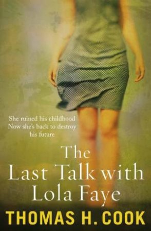 The Last Talk with Lola Faye by Thomas H Cook