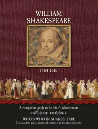 William Shakespeare: A Companion Guide To His Life And Achievements by Various
