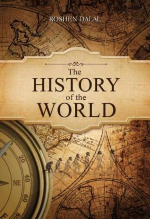 The History Of The World by Roshen Dalal