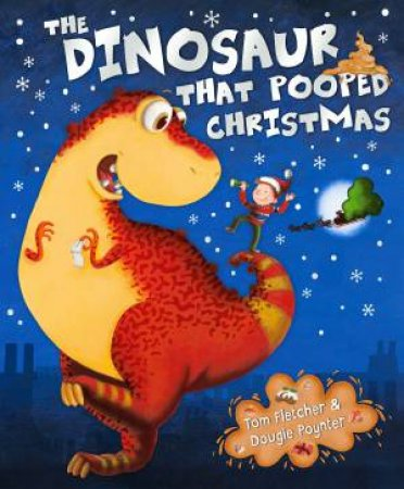 The Dinosaur That Pooped Christmas by Tom/Poynter, Dougie Fletcher
