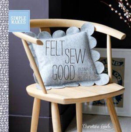Simple Makes: Felt Sew Good