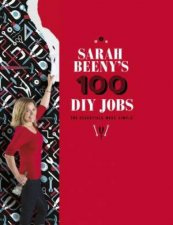 Sarah Beeny's 100 DIY Jobs: The Essentials Made Easy by Sarah Beeny