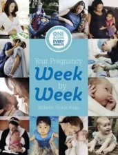 Your Pregnancy Week by Week (One Born Every Minute) by Vickie Hugo