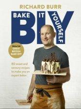 BIY: Bake It Yourself by Richard Burr