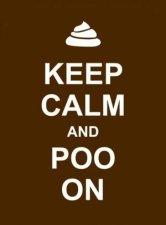 Keep Calm and Poo on
