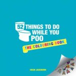 52 Things To Do While You Poo The Colouring Book