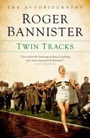 Twin Tracks by Roger Bannister