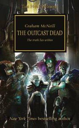 Horus Heresy: The Outcast Dead by Graham McNeill