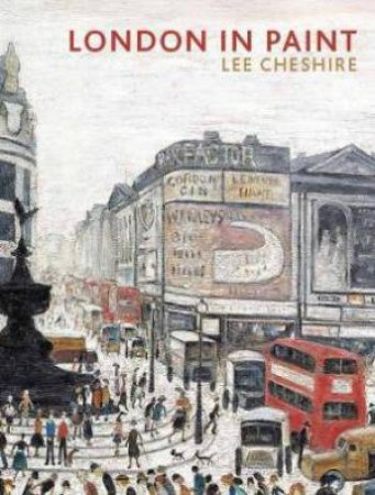 London In Paint by Cheshire Lee